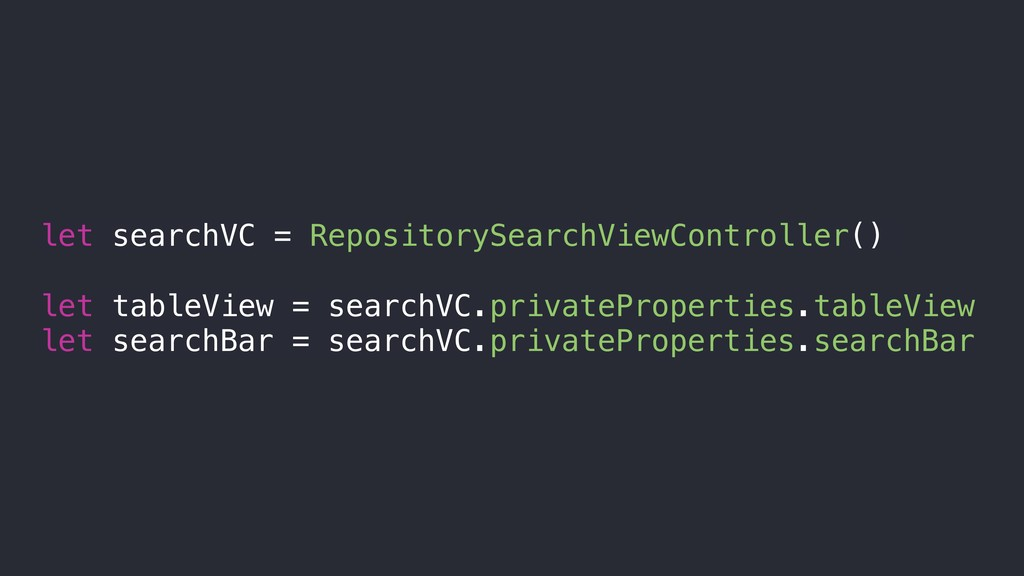 let searchVC = RepositorySearchViewController()...