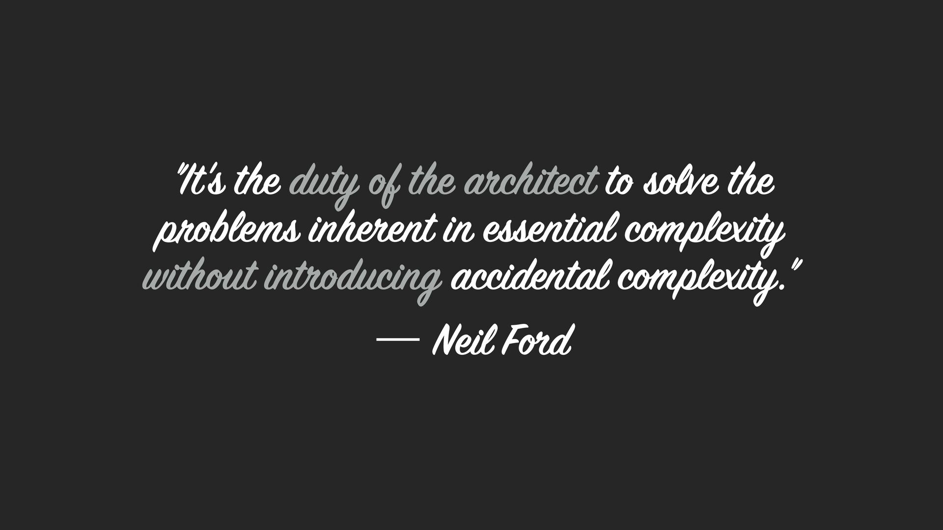"""It's the duty of the architect to solve the pr..."