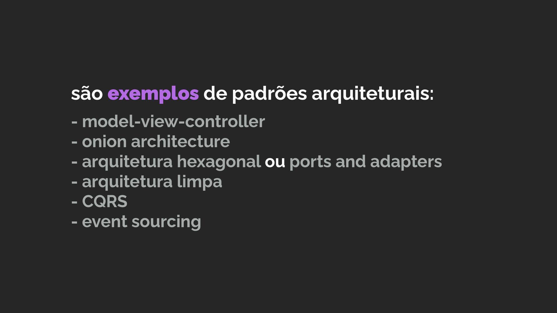 são exemplos de padrões arquiteturais:  - mod...