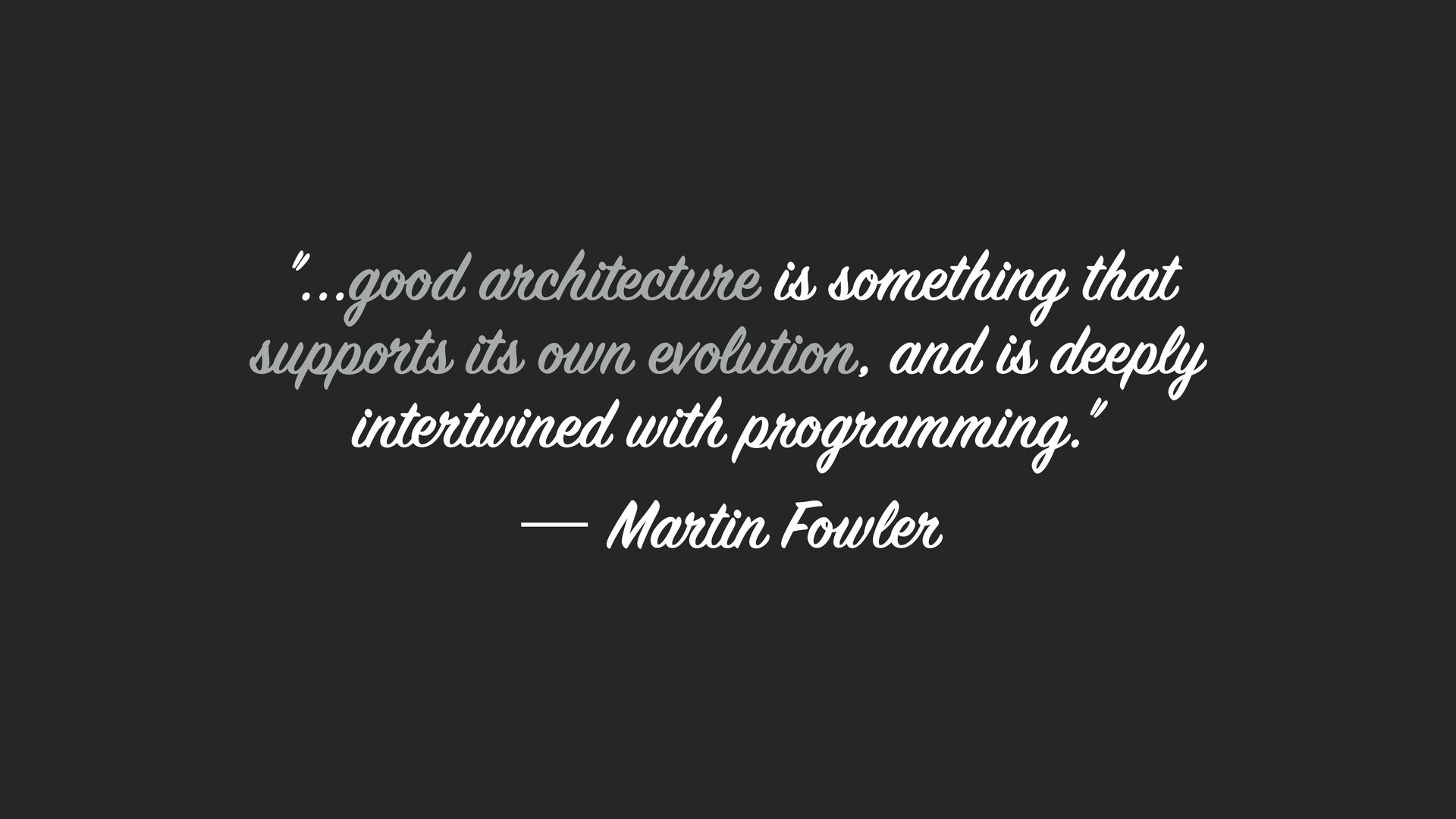 """...good architecture is something that support..."
