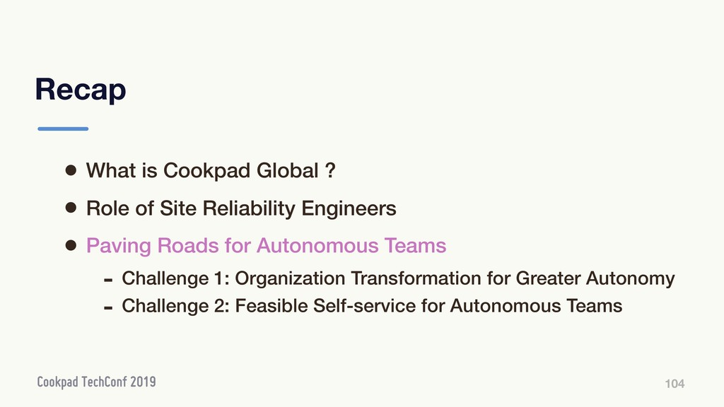 Recap 104 • What is Cookpad Global ? • Role of ...