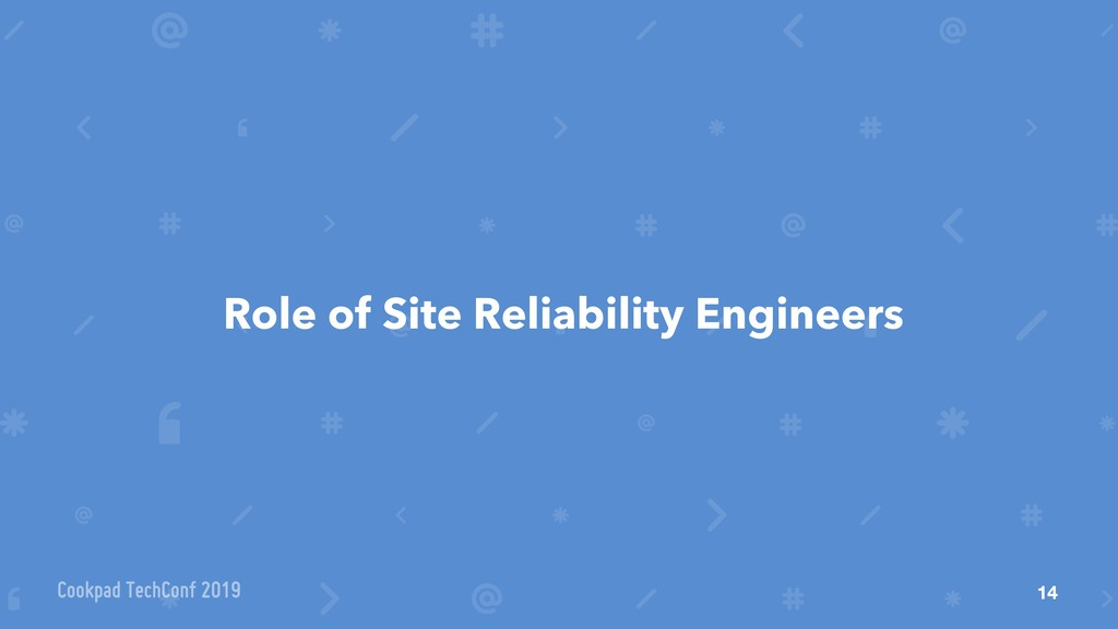 Role of Site Reliability Engineers 14