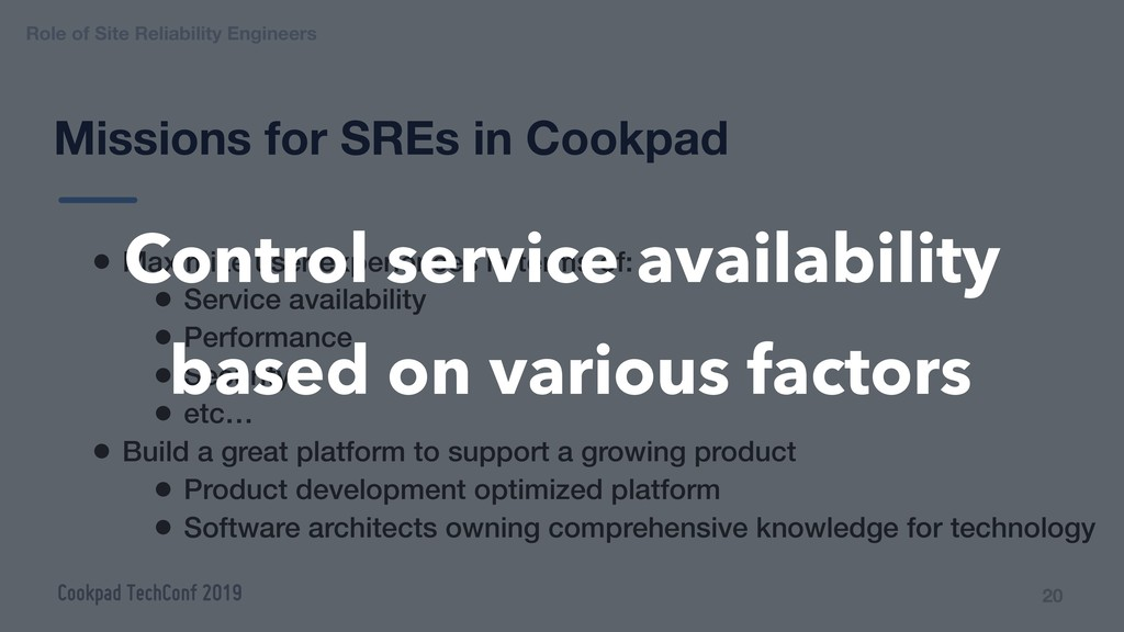 Missions for SREs in Cookpad 20 • Maximize user...
