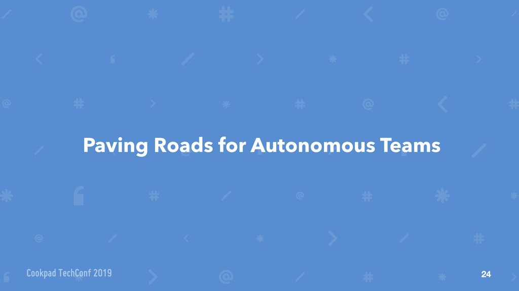 Paving Roads for Autonomous Teams 24