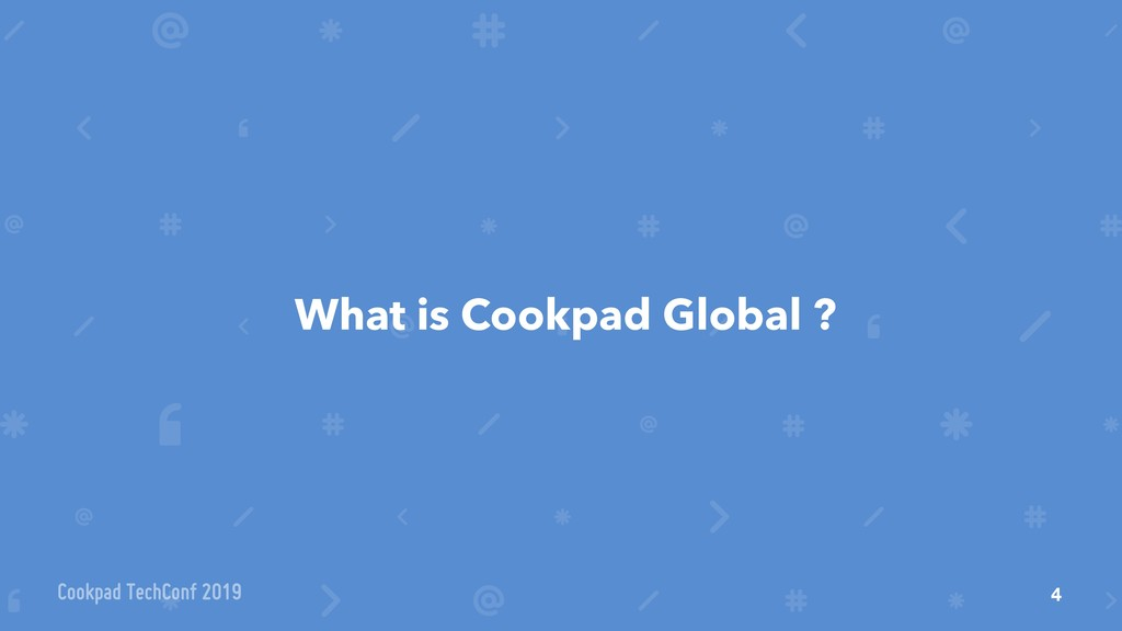What is Cookpad Global ? 4