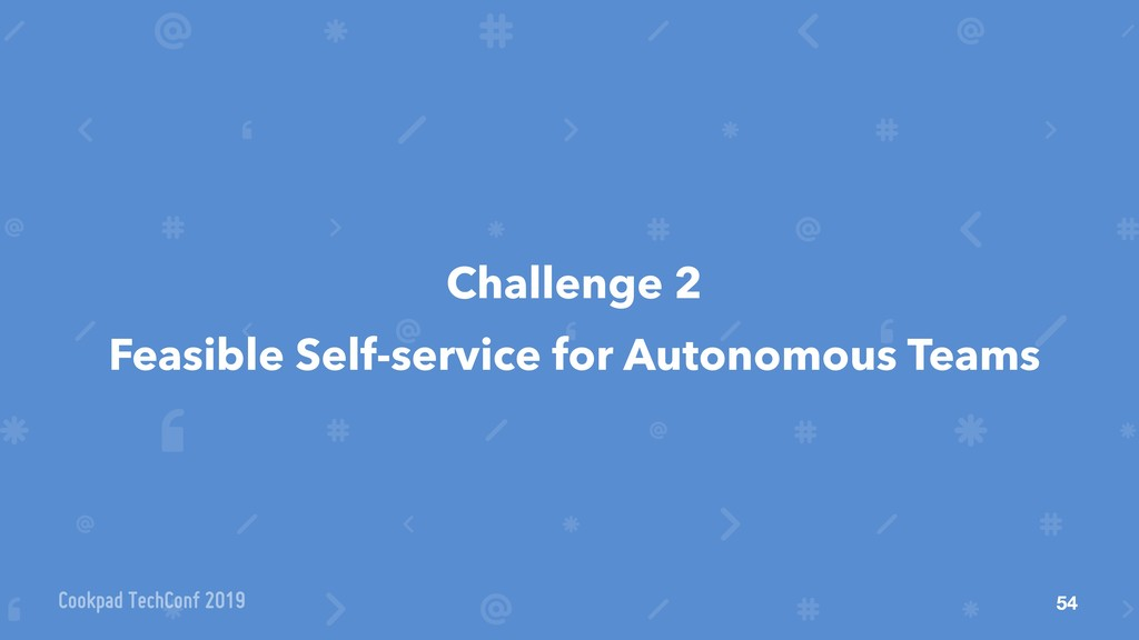 Challenge 2 Feasible Self-service for Autonomou...