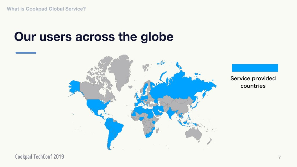 Our users across the globe 7 4FSWJDFQSPWJEFE ...