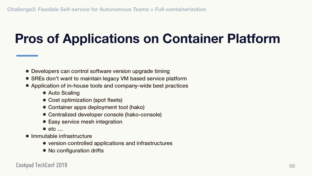 Pros of Applications on Container Platform 68 •...