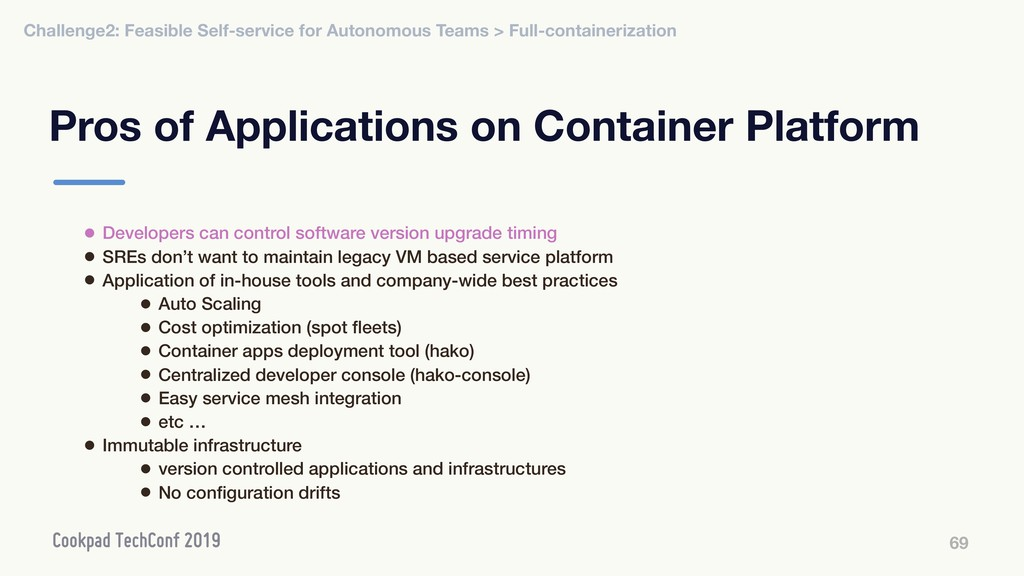 Pros of Applications on Container Platform 69 •...