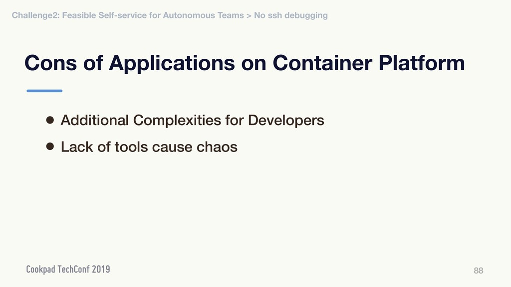 Cons of Applications on Container Platform 88 •...