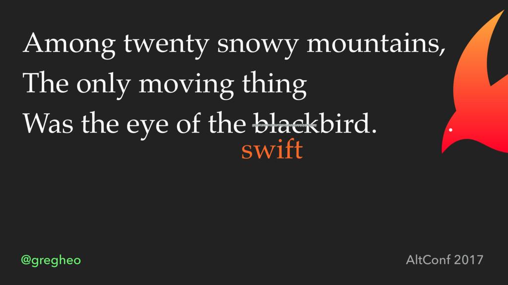 @gregheo AltConf 2017 Among twenty snowy mounta...