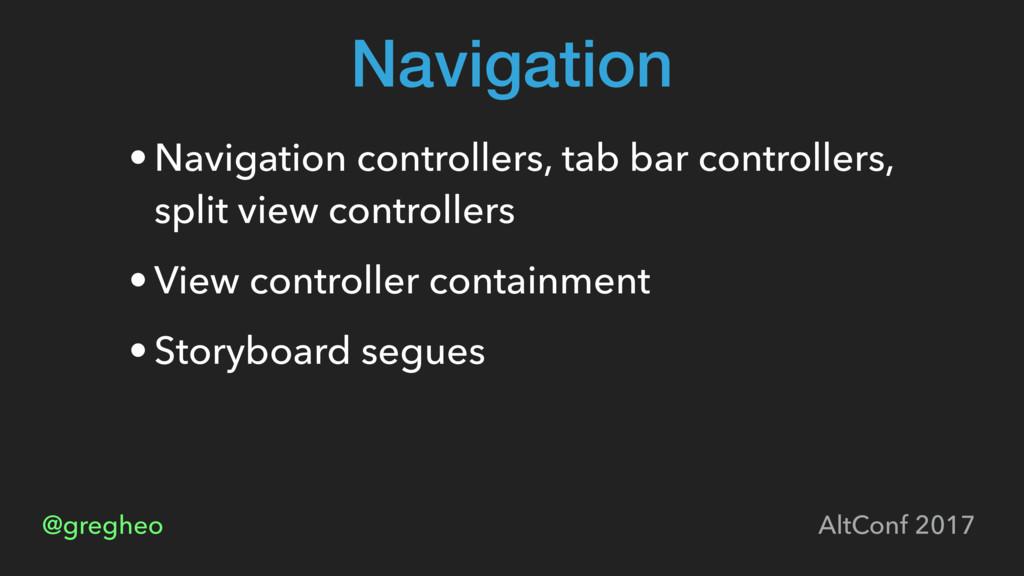 @gregheo AltConf 2017 Navigation • Navigation c...