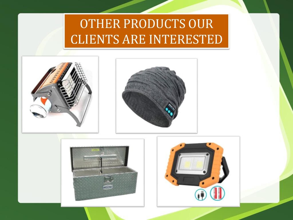 OTHER PRODUCTS OUR CLIENTS ARE INTERESTED