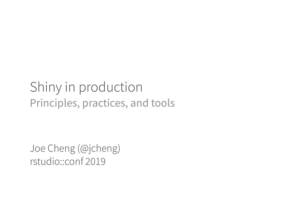 Shiny in production Principles, practices, and ...