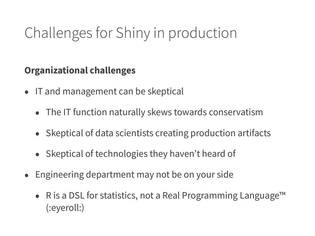 Challenges for Shiny in production Organization...