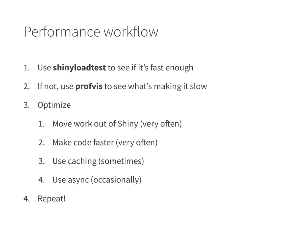 Performance workflow 1. Use shinyloadtest to se...