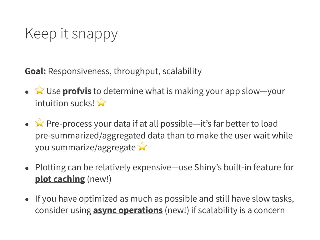 Keep it snappy Goal: Responsiveness, throughput...