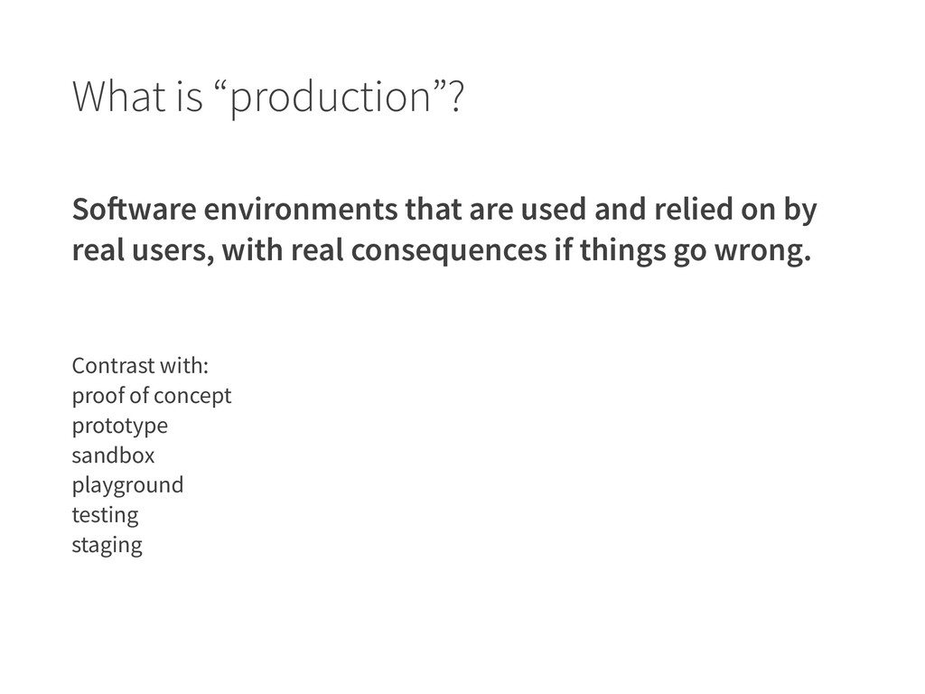 "What is ""production""? Software environments tha..."