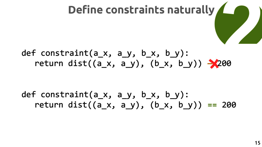 def constraint(a_x, a_y, b_x, b_y): return dist...