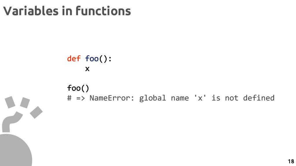 def foo(): x foo() # => NameError: global name ...