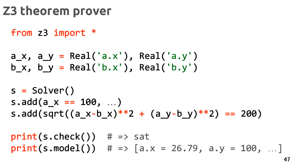 from z3 import * a_x, a_y = Real('a.x'), Real('...