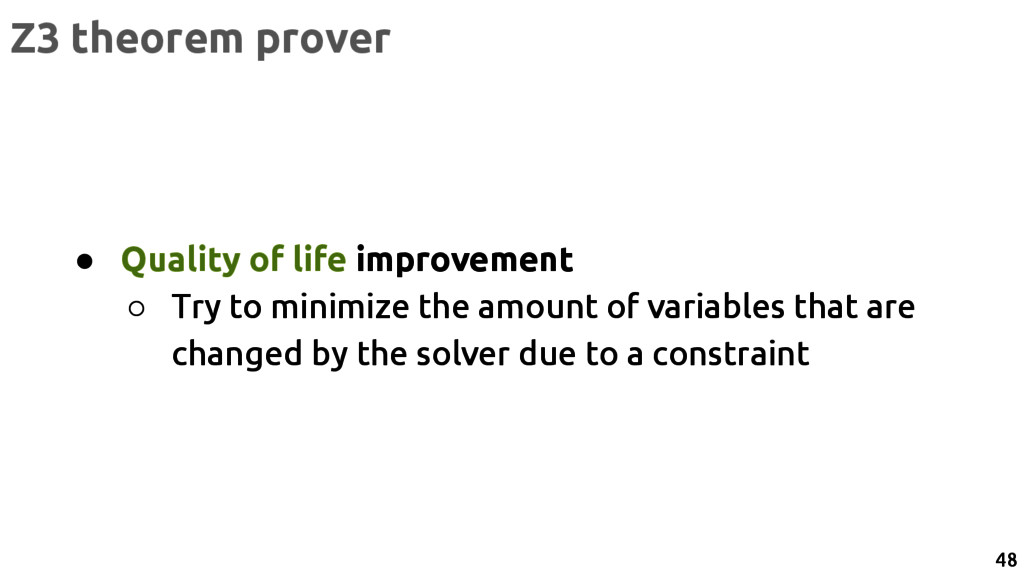 Z3 theorem prover ● Quality of life improvement...
