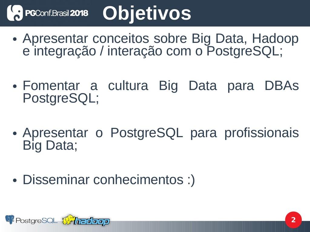 2 ● Apresentar conceitos sobre Big Data, Hadoop...