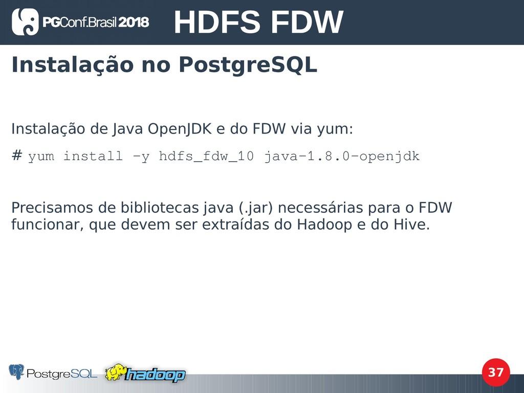 37 Instalação no PostgreSQL Instalação de Java ...