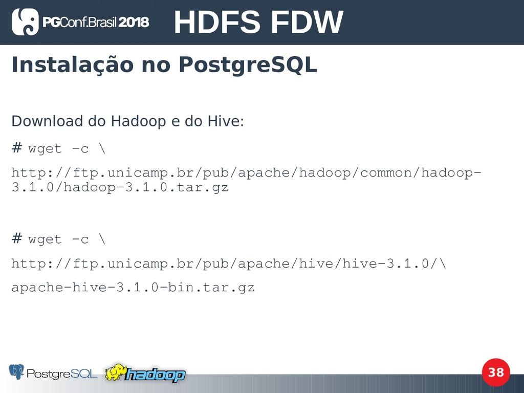 38 Instalação no PostgreSQL Download do Hadoop ...