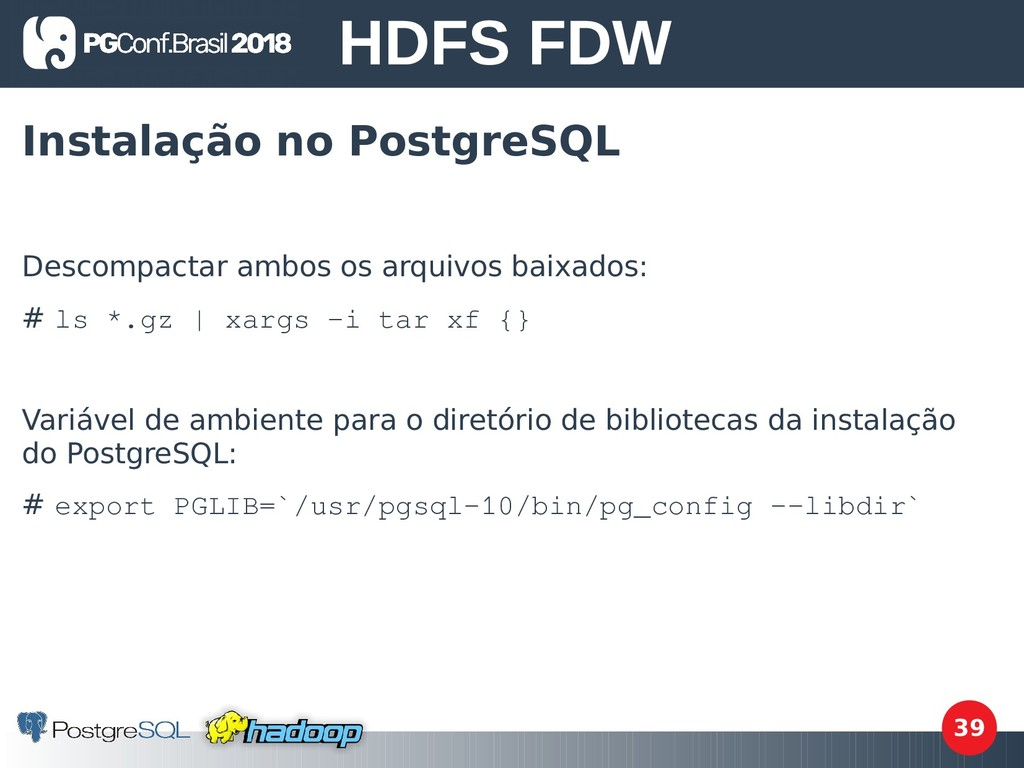 39 Instalação no PostgreSQL Descompactar ambos ...