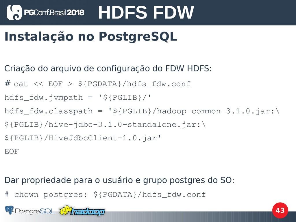 43 Instalação no PostgreSQL Criação do arquivo ...
