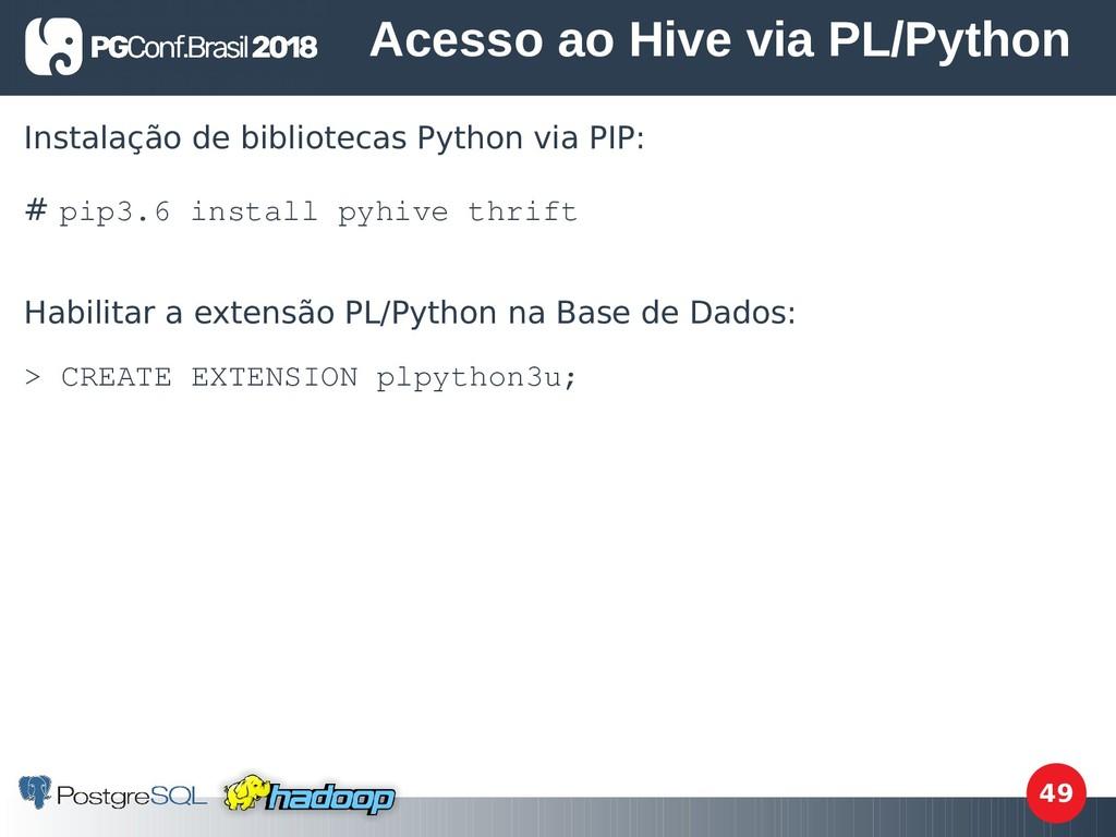 49 Instalação de bibliotecas Python via PIP: # ...