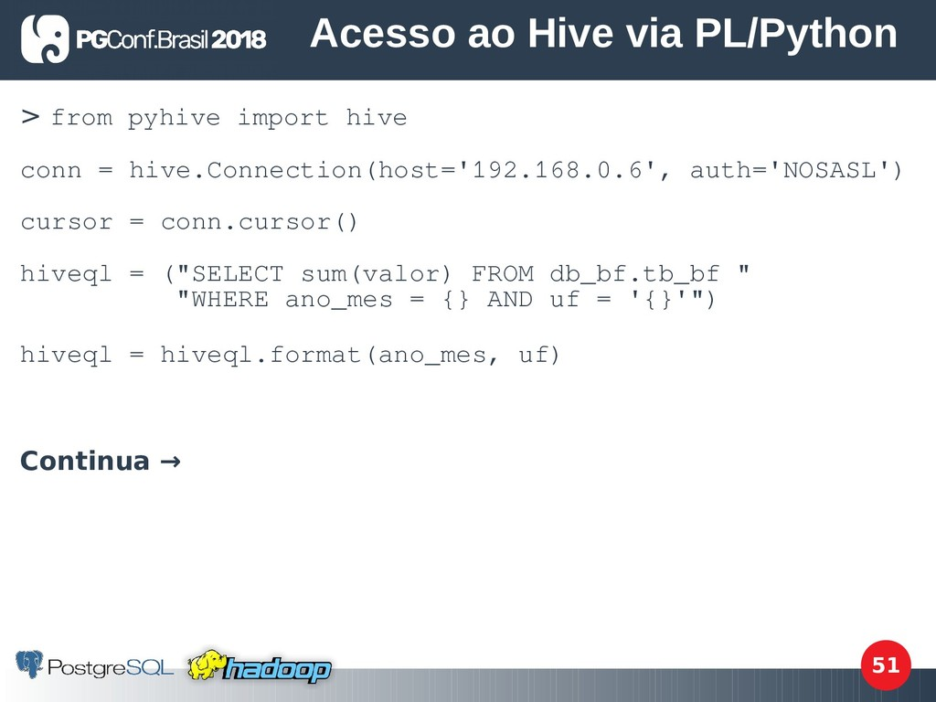 51 > from pyhive import hive conn = hive.Connec...