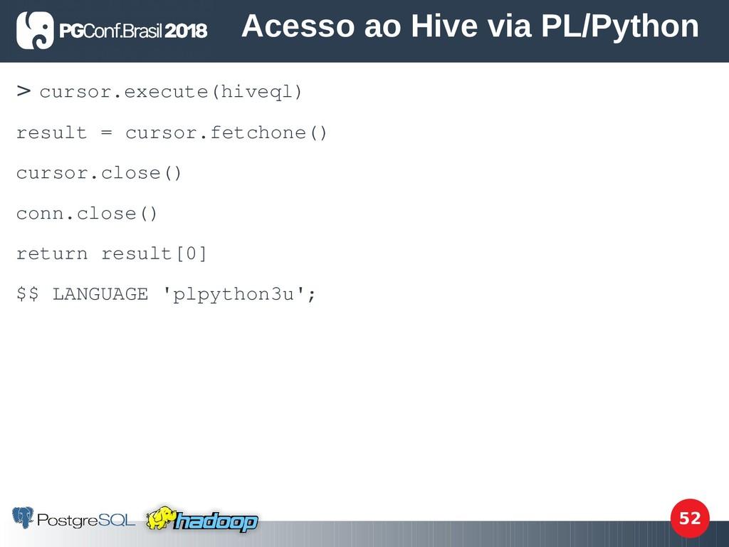 52 > cursor.execute(hiveql) result = cursor.fet...