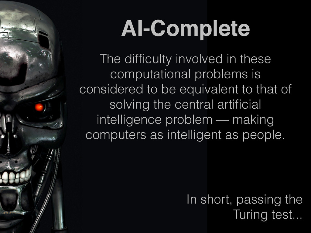 AI-Complete The difficulty involved in these com...