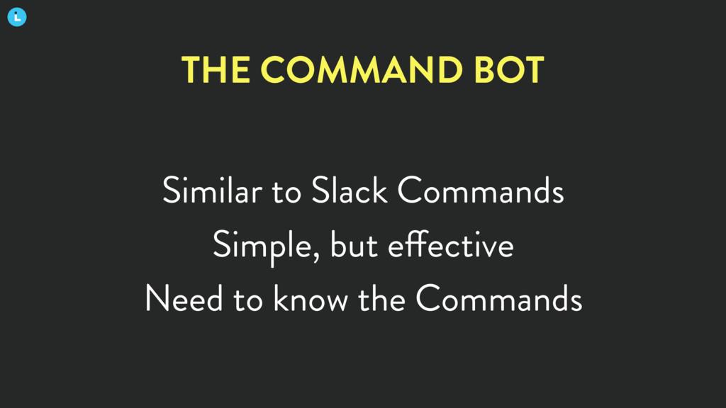 Similar to Slack Commands Simple, but effective...