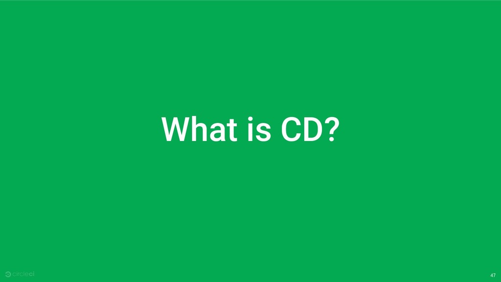 47 What is CD?