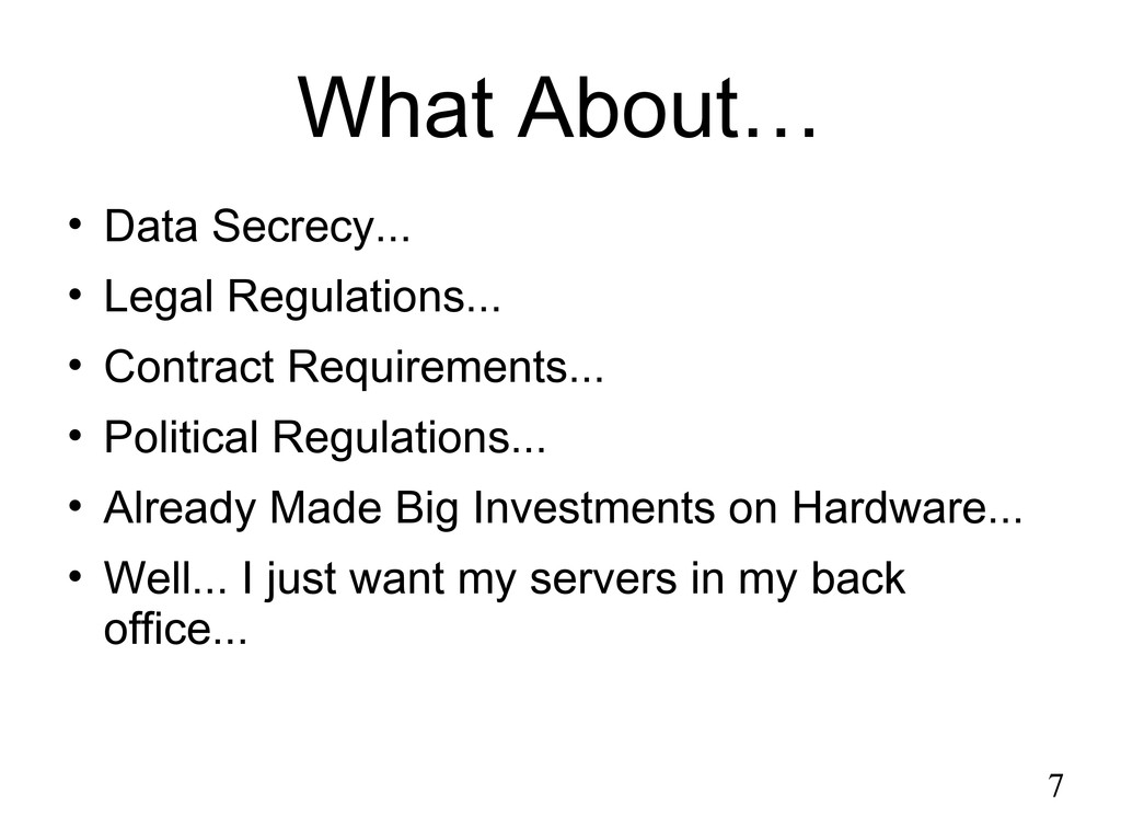 What About… • Data Secrecy... • Legal Regulatio...