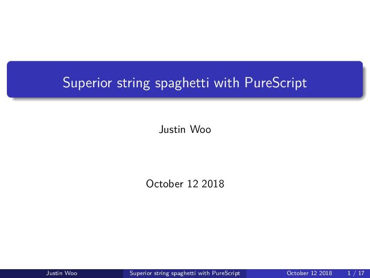Superior string spaghetti with PureScript Justi...