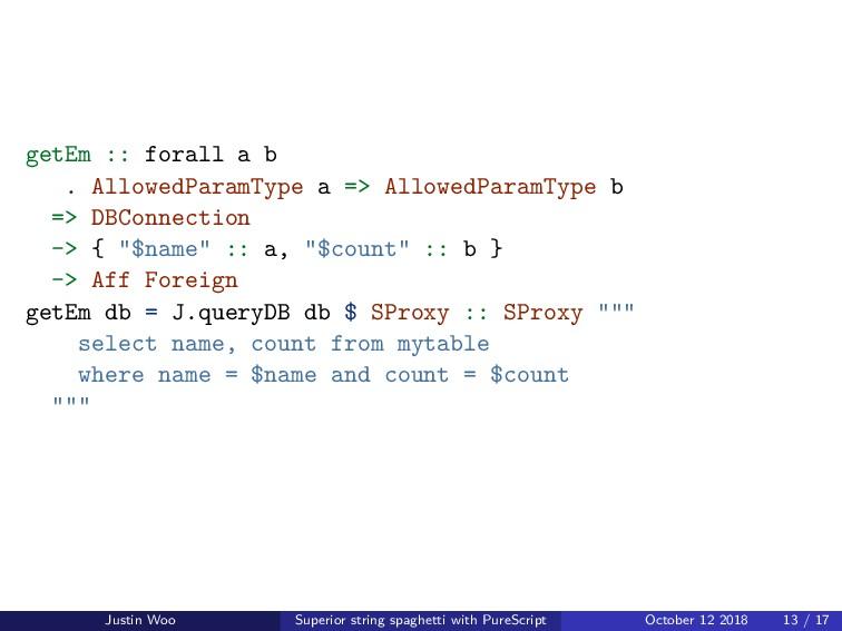 getEm :: forall a b . AllowedParamType a => All...