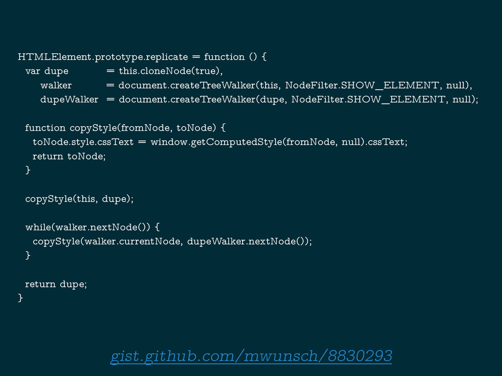 HTMLElement.prototype.replicate = function () {...