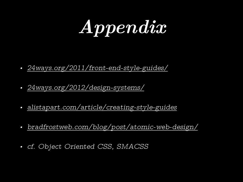 Appendix • 24ways.org/2011/front-end-style-guid...