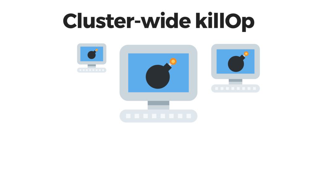 Cluster-wide killOp