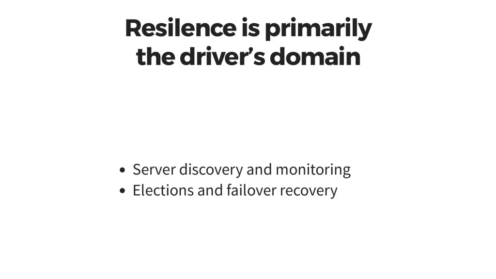 Resilence is primarily the driver's domain Serv...
