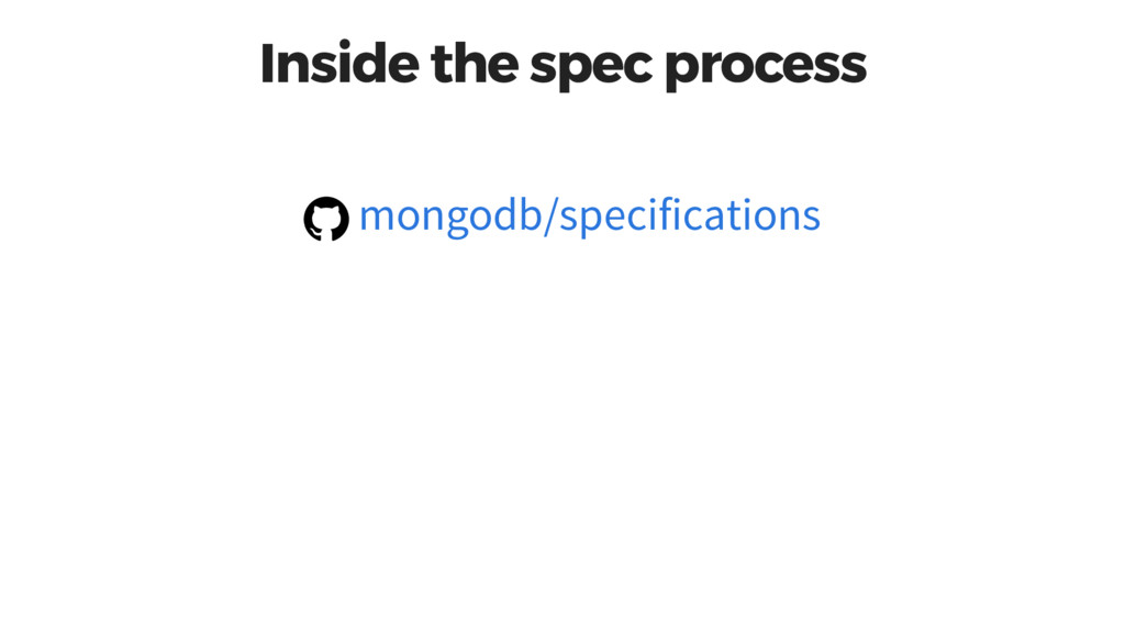 Inside the spec process mongodb/specifications