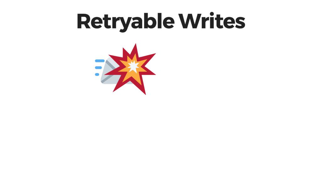 Retryable Writes