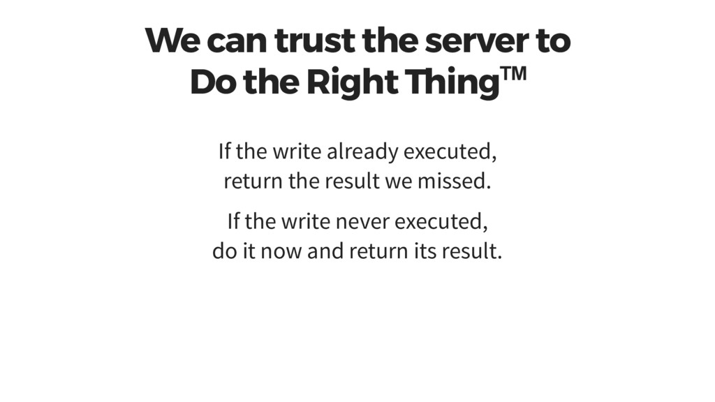 We can trust the server to Do the Right Thing™ ...