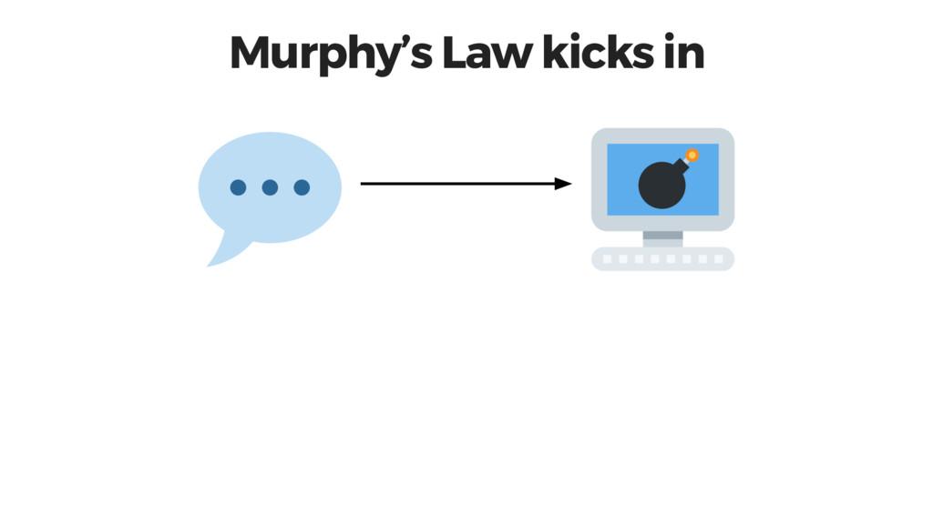 Murphy's Law kicks in