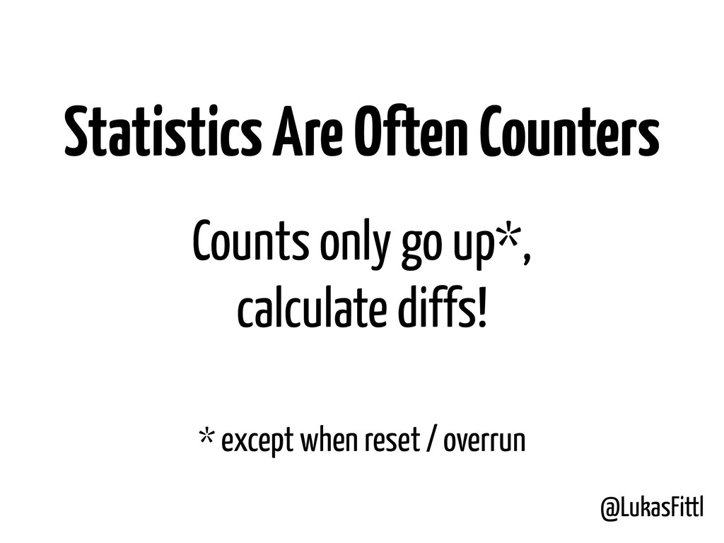 @LukasFittl Statistics Are Often Counters * exc...