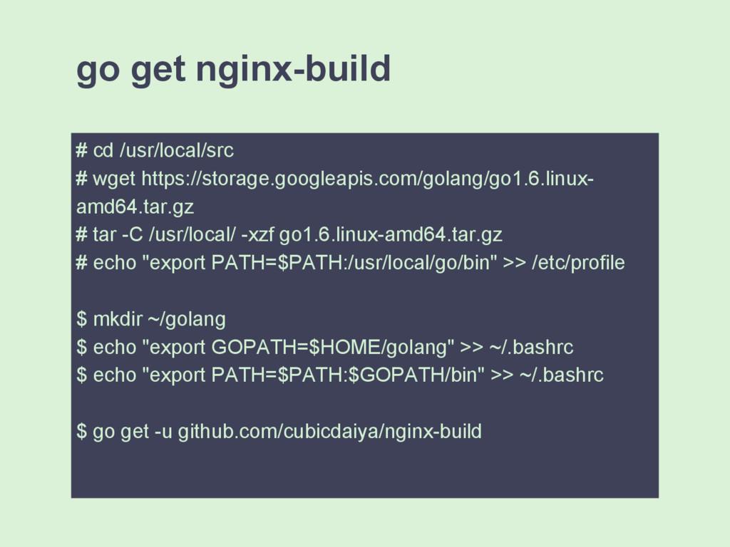 go get nginx-build # cd /usr/local/src # wget h...